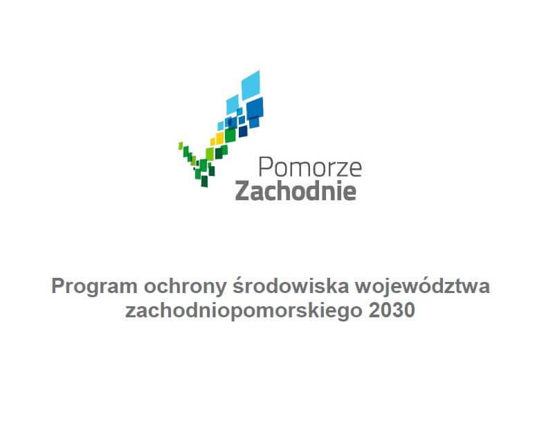 Logo Pomorze Zachodnie na białym tle i napis Program Ochrony Środowiska Województwa Zachodniopomorskiego 2030